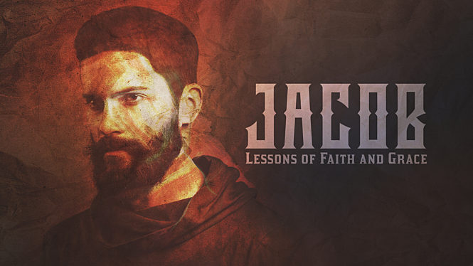 Jacob: Lessons of Faith and Grace