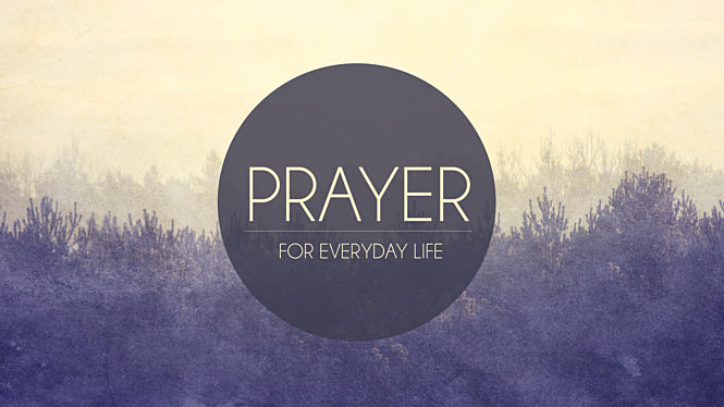 Prayer for Everyday Life