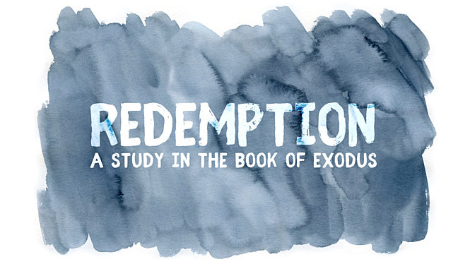 Redemption: A Study In The Book of Exodus