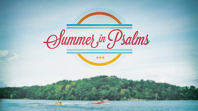 Summer In Psalms