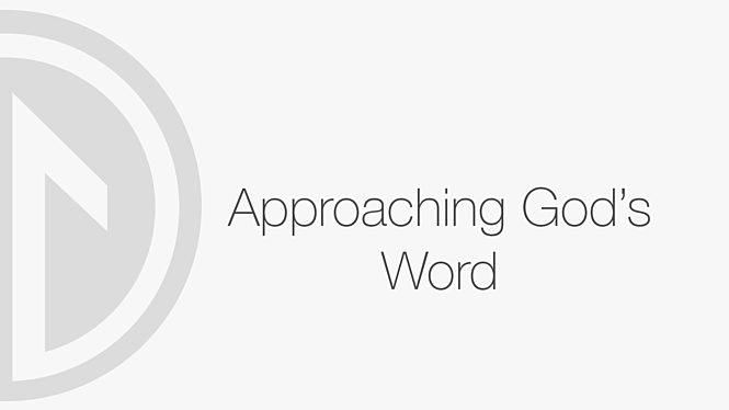 Approaching God's Word