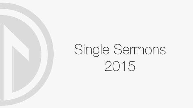 2015 Single Sermons