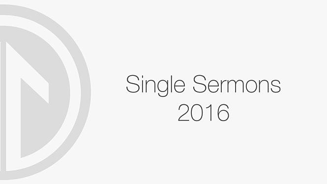 2016 Single Sermons