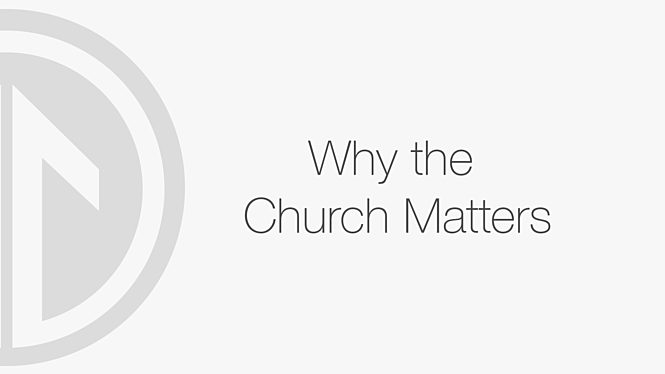 Why The Church Matters